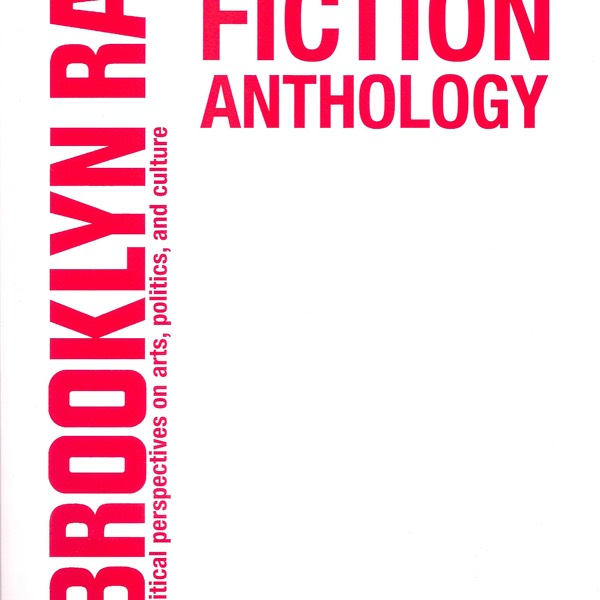The Brooklyn Rail Fiction Anthology (Hanging Loose)